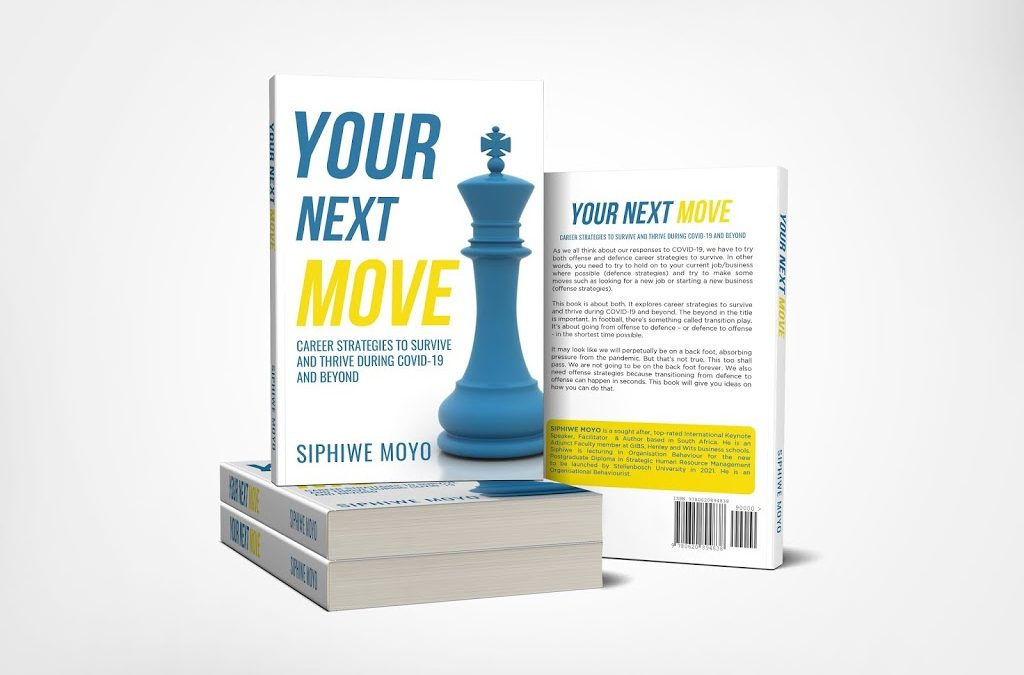New Book by Siphiwe Moyo: Your Next Move: Career Strategies to Survive and Thrive During Covid-19 and Beyond